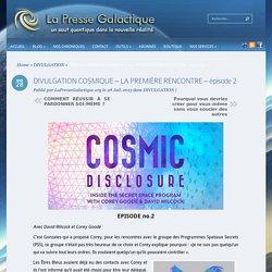 DIVULGATION COSMIQUE – LA PREMIÈRE RENCONTRE – épisode 2