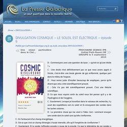 DIVULGATION COSMIQUE – LE SOLEIL EST ÉLECTRIQUE – épisode 9