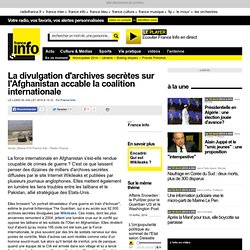 La divulgation d'archives secrètes sur l'Afghanistan accable la coalition internationale - international - toute l'actualité internationale