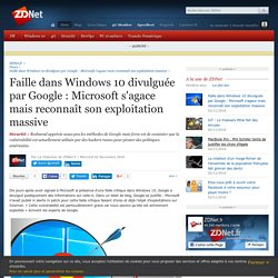 Faille dans Windows 10 divulguée par Google