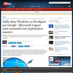 Faille dans Windows 10 divulguée par Google