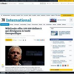 Wikileaks offre 100000dollars à qui divulguera le traité transpacifique