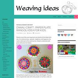 Diwali Craft : Paper Plate Rangoli idea for kids - theweavingideas