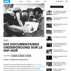 Dix documentaires underground sur le hip-hop
