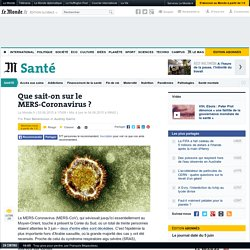 LE MONDE SANTE 03/06/15 Que sait-on sur le MERS-Coronavirus ?