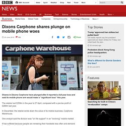 Dixons Carphone shares plunge on mobile phone woes
