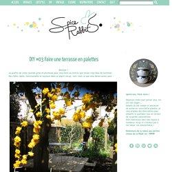 Spice Rabbits: Faire une terrasse en palettes