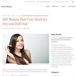 DIY Banana Hair Care Mask for Dry and Dull Hair