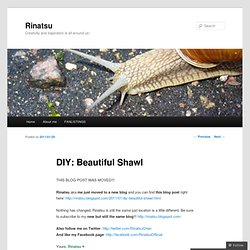 DIY: Beautiful Shawl | Rinatsu