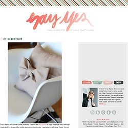 say YES! to hoboken: DIY: Big Bow Pillow