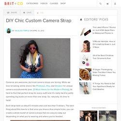 DIY Chic Custom Camera Strap - Brit & Co. - Living