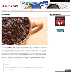 DIY Coffee Scrub « A Cup of Mo