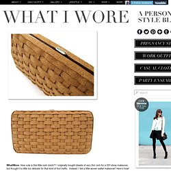 DIY: Cork Clutch on What I Wore