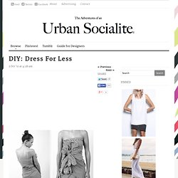 DIY: Dress For Less | The Adventures of an Urban Socialite™