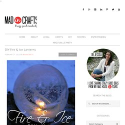 mad in crafts: DIY Fire & Ice Lanterns