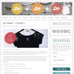 "DIY FRIDAY - ""D-Shirt"" - Do ! Do ! Do !"