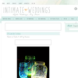 DIY Glow Jars Tutorial | Intimate Weddings - Small Wedding Blog - DIY...