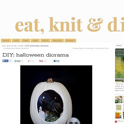 DIY: halloween diorama eat, knit & diy