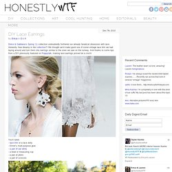 DIY Lace Earrings – HonestlyWTF
