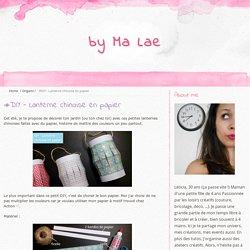 #DIY - Lanterne chinoise en papier - by Ma Lae