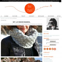DIY: Le snood Bandol