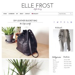 DIY Leather Bucket Bag ⎪ Elle Frost