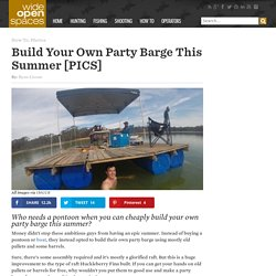 DIY Party Barge for an Epic Summer