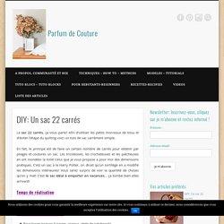 DIY: Un sac 22 carrés - Parfum de Couture