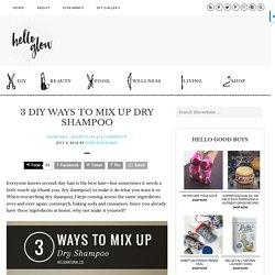 3 DIY Dry Shampoo Recipes