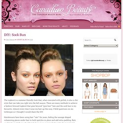 DIY: Sock Bun | Canadian Beauty