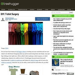 DIY: T-shirt Surgery : TreeHugger - StumbleUpon