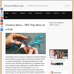DIY Tiny Bow on a Fork