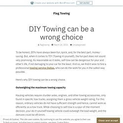 DIY Towing can be a wrong choice – Flag Towing