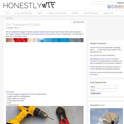 DIY Transparent Clutch – HonestlyWTF