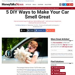 5 DIY Ways to Make Your Car Smell Great