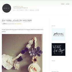 DIY Yarn Jewelry Holder