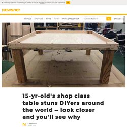 15-yr-old's shop class table stuns DIYers around the world — look closer and you'll see why