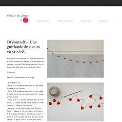 DIYourself – Une guirlande de coeurs en crochet - Silence on décore - Blog déco, inspirations industriel, scandinave et vintage
