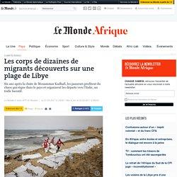 Les corps de dizaines de migrants découverts sur une plage de Libye