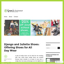 Django and Juliette Shoes: Offering Shoes for All Day Wear