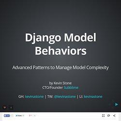 Django Model Behaviors by Kevin Stone