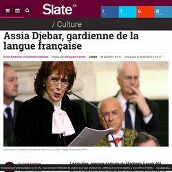 Assia Djebar, gardienne de la langue française