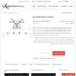 DJI Phantom 2 Vision+ UAE Dubai - طائرة فانتوم 2 فيجن + شركة دي جي آي
