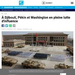 À Djibouti, Pékin et Washington en pleine lutte d'influence