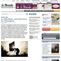 Le djihadisme, nouvelle forme de colonialisme