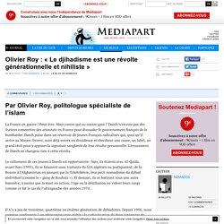 Olivier Roy : « Le djihadisme est une révolte générationnelle et nihiliste »