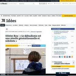 Olivier Roy : «Le djihadismeest une révolte générationnelle et nihiliste»
