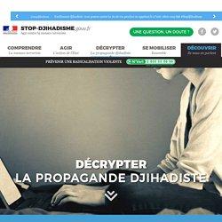 Stop Djihadisme, Décrypter la propagande djihadiste - Stop Djihadisme