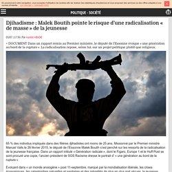 Djihadisme : Malek Boutih pointe le risque d'une radicalisation « de masse » de la jeunesse - Politique & Société