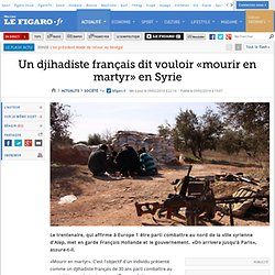 Un djihadiste français dit vouloir «mourir en martyr» en Syrie